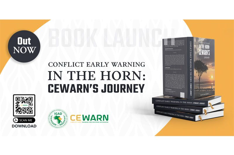 CEWARN launches a book: 'Conflict early warning in the horn: CEWARN's Journey' on its two-decade of operations